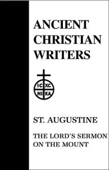 St. Augustine: The Lord's Sermon on the Mount
