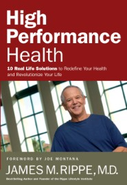High performance health: 10 Real-Life Solutions to Redefine Your Health and Revolutionize Your Life