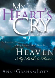 My Heart's Cry & Heaven: My Father's House