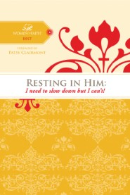 Resting In Him: I need to slow down but I can't!