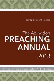 The Abingdon Preaching Annual 2018