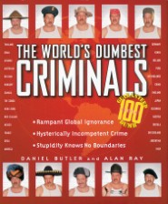 The World's Dumbest Criminals