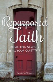 Repurposed Faith: Breathing New Life Into Your Quiet Time