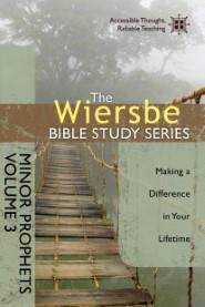 The Wiersbe Bible Study Series: Minor Prophets Vol. 3