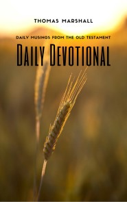 DAILY DEVOTIONAL: Daily Musings From the Old Testament