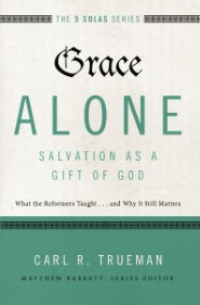 Grace Alone---Salvation as a Gift of God