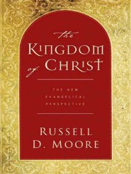 The Kingdom of Christ: The New Evangelical Perspective