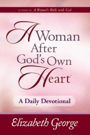 A Woman After God's Own Heart®—A Daily Devotional