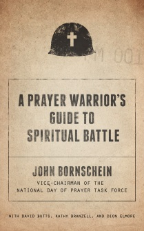 A Prayer Warrior's Guide to Spiritual Battle: On the Front Line