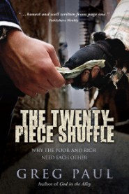 The Twenty-Piece Shuffle: Why the Poor and Rich Need Each Other