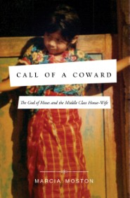 Call of A Coward: The God of Moses and the Middle-Class Housewife