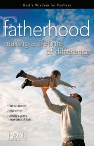 Fatherhood: Making a Lifetime