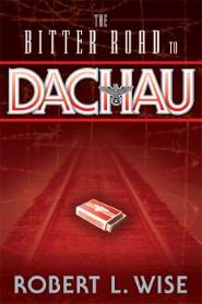 The Bitter Road to Dachau