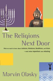 The Religions Next Door: How Journalist Misreport Religion and What They Should Be Telling Us.