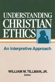 Understanding Christian Ethics