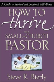 How to Thrive as a Small-Church Pastor