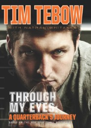 Through My Eyes: A Quarterback's Journey (Young Reader's Edition)