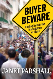 Buyer Beware: Finding Truth in the Marketplace of Ideas
