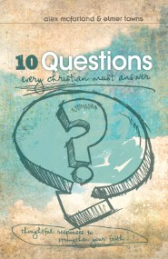 10 Questions Every Christian Must Answer