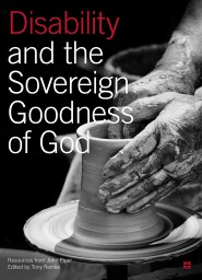 Disability and the Sovereign Goodness of God: Resources from John Piper