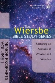 The Wiersbe Bible Study Series: Minor Prophets Vol. 1