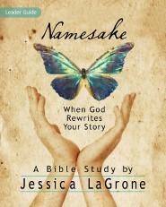 Namesake - Women's Bible Study Leader Guide: When God Rewrites Your Story