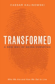 Transformed: A New Way of Being Christian