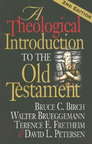 A Theological Introduction to the Old Testament, 2nd Edition, by Birch, Fretheim and Petersen