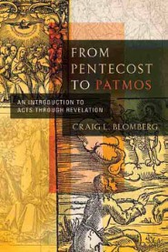 From Pentecost to Patmos: An Introduction to Acts through Revelation