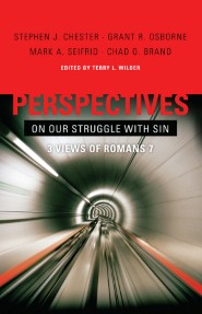 Perspectives on our Struggle with Sin: Three Views of Romans 7