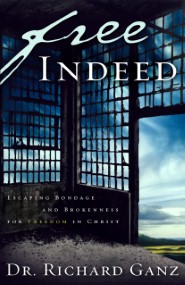Free Indeed: Escaping Bondage and Brokenness for Freedom In Christ