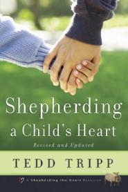 Shepherding a Child's Heart, 2nd ed.