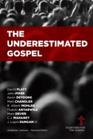 The Underestimated Gospel
