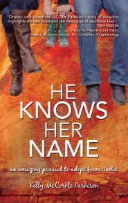 He Knows Her Name: An Amazing Pursuit to Adopt From India