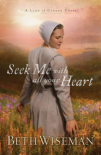 Seek Me with All Your Heart (A Land of Canaan Novel)