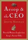 Aesop & the CEO: Powerful Business Lessons from Aesop and America's Best Leaders