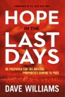 Hope in the Last Days: Be Prepared for the Bilblical Prophecies Coming to Pass
