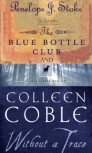 Without a Trace & The Blue Bottle Club