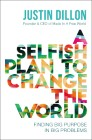 A Selfish Plan to Change the World