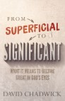 From Superficial to Significant: What It Means to Become Great in God's Eyes