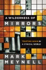A Wilderness of Mirrors: Trusting Again in a Cynical World
