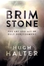 Brimstone: The Art and Act of Holy Nonjudgment