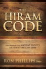 The Hiram Code: Discovering the Ancient Secrets for Favor in the Last Days
