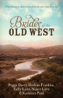 Brides of the Old West: Five Romantic Adventures from the American Frontier