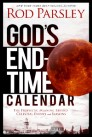 God's End-Time Calendar: Revealing the Prophetic Meaning Behind Events Leading to the Dawn of Eternity