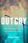 Outcry: New Voices Speak Out about the Power of the Church