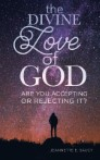 The Divine Love of God: Are You Accepting or Rejecting It?