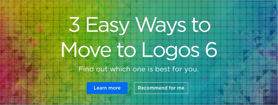 3 easy ways to get Logos 6. Find out which one is best for you.