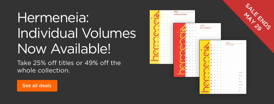 Hermeneia: Individual Volumes now available! Take 25% off titles or 49% off the whole collection.