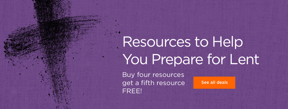 Resources to help you prepare for Lent. Buy any four and get a fifth free.